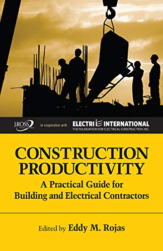 9781604270006: Construction Productivity: A Practical Guide for Building and Electrical Contractors (Strategic Issues in Construction Series)