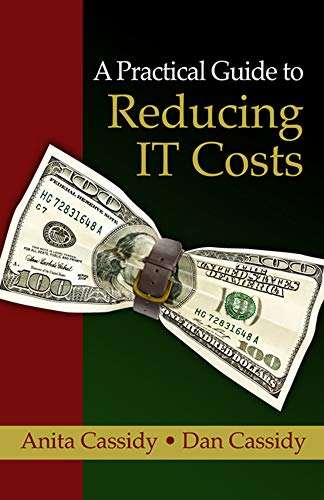 9781604270334: A Practical Guide to Reducing IT Costs