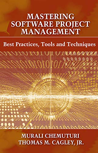 Mastering Software Project Management: Best Practices, Tools and Techniques: Chemuturi, Murali; ...