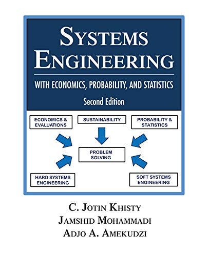 Systems Engineering with Economics, Probability and Statistics: Khisty, C. Jotin;