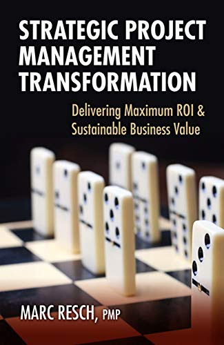 9781604270648: Strategic Project Management Transformation: Delivering Maximum ROI & Sustainable Business Value