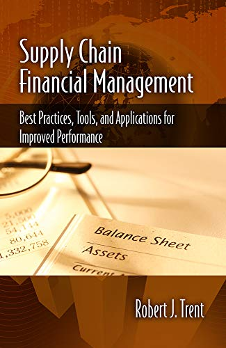 9781604271164: Supply Chain Financial Management: Best Practices, Tools and Applications for Improved Performance