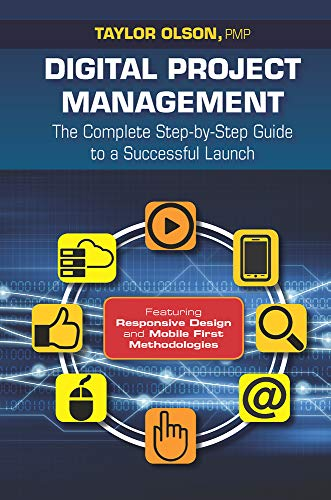 9781604271256: Digital Project Management: The Complete Step-By-Step Guide to a Successful Launch