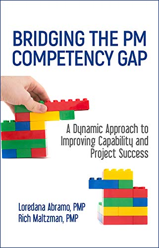 9781604271409: Bridging the Pm Competency Gap: A Dynamic Approach to Improving Capability and Project Success