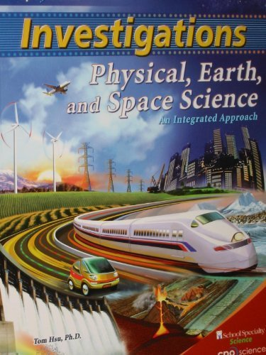 INVESTIGATIONS Physical, Earth, and Space Science: An: Hsu, Ph.D. Tom