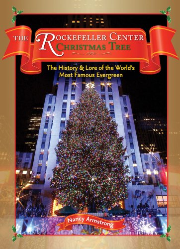9781604330472: The Rockefeller Center Christmas Tree: The History & Lore of the World's Most Famous Evergreen