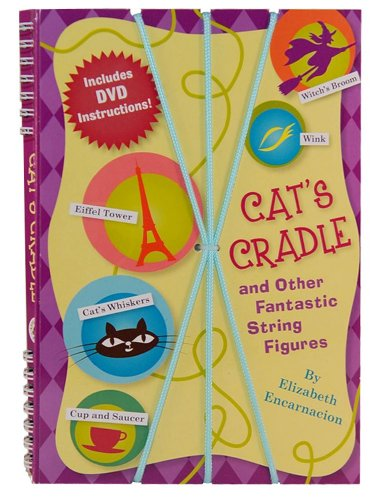 Cat's Cradle & Other Fantastic String Figures: Over 20 String Games. Includes DVD and 2 Str