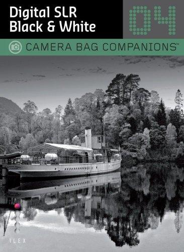 9781604331158: Digital SLR Black & White Photography (Camera Bag Companions)