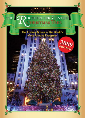 9781604331202: The Rockefeller Center Christmas Tree: The History and Lore of the World's Most Famous Evergreen