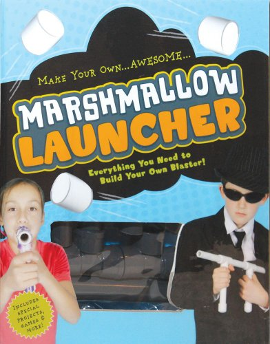 9781604331516: Marshmallow Launcher: Ready, Aim, Fire-Here Come the Marshmallows!