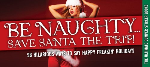 9781604331837: Be Naughty, Save Santa a Trip: 96 Stickers to Celebrate Holiday Cheer