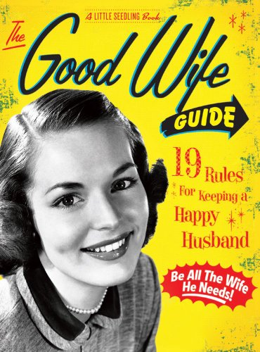 9781604332063: The Good Wife Guide: 19 Rules for Keeping a Happy Husband (Little Seedling)