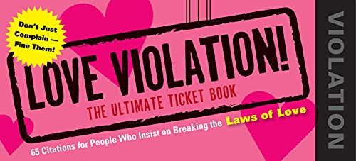 9781604332117: Love Violations: Tickets for People Who Insist on Breaking the Laws
