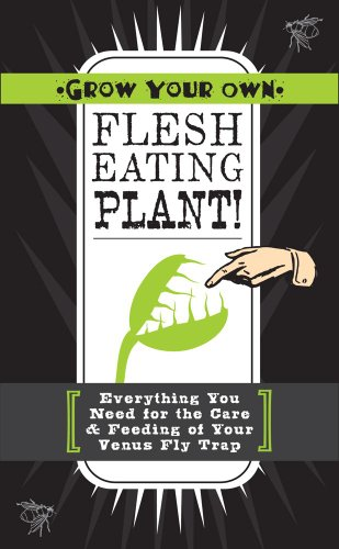 9781604332230: Grow Your Own Flesh Eating Plants! [With Seeds, Seed Starter, Mini-Terrarium, Growing Pot and Paperback Book]