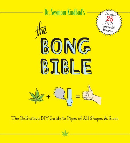 9781604332346: The Bong Bible: The Ultimate Guide for Getting High