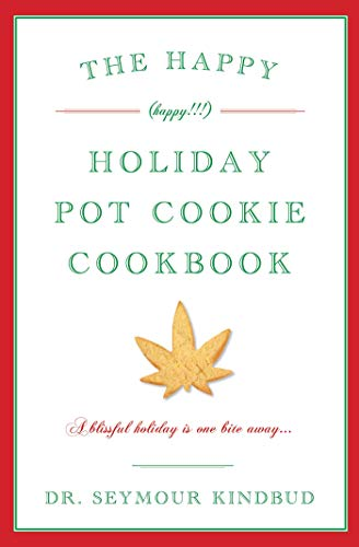9781604332384: The Happy (Happy!!!) Holiday Pot Cookie Swap Cookbook: Burst: Don't bogart the cookies, man!