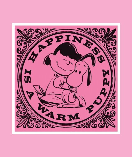Happiness is a Warm Puppy: The Seedling Edition (A Little Seedling Edition): Charles M. Schulz