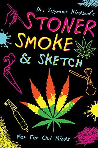 Stoner Smoke & Sketch: Dr. Seymour Kindbud