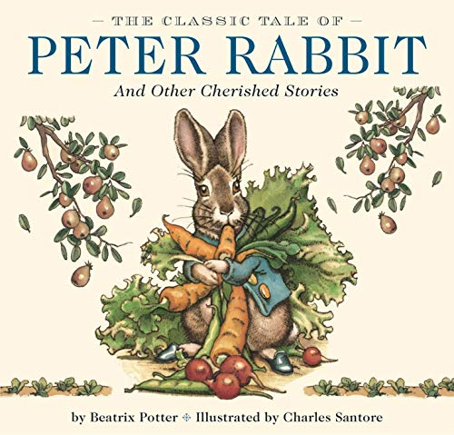 9781604333763: The Classic Tale of Peter Rabbit: And Other Cherished Stories