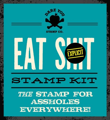 9781604334425: Eat Shit Stamp Kit: The Stamp for assholes everywhere