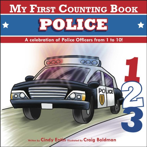 My First Counting Book: Police: Entin, Cindy