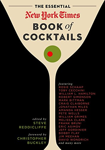 The Essential New York Times Book of Cocktails: Reddicliffe, Steve