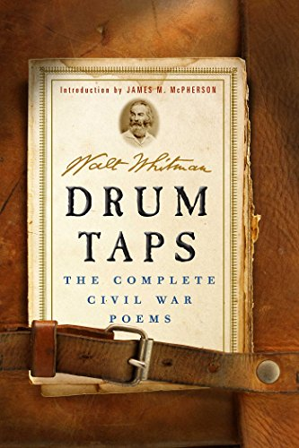 Drum Taps: The Complete Civil War Poems: Whitman, Walt