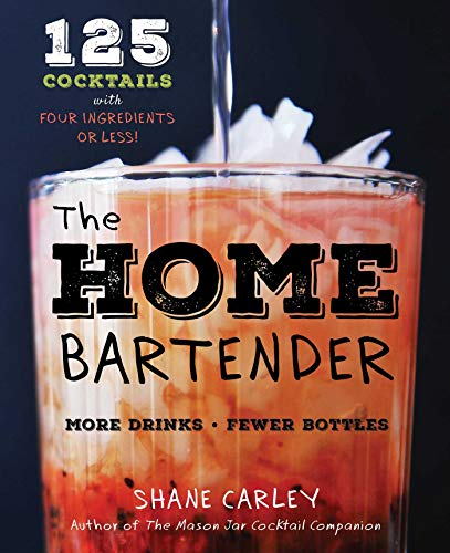 9781604336122: The Home Bartender: 125 Cocktails Made with Four Ingredients or Less