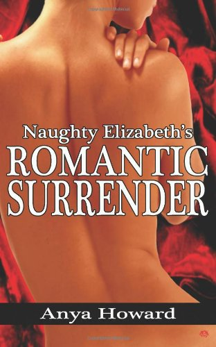 9781604358971: Naughty Elizabeth's Romantic Surrender