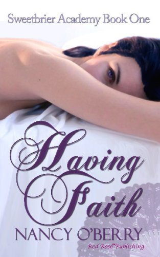 Having Faith: Sweetbrier Series: Book 1 (Sweetbrier Academy): O'Berry, Nancy