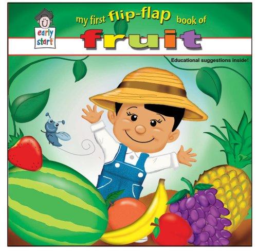 9781604360103: My First Flip-Flap Book of Fruit *AWARD-WINNING TITLE (Early Start)