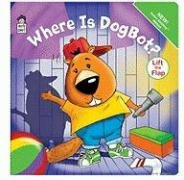 9781604360226: Where is Dogbot (Lift the Flap Book) (Early Start)