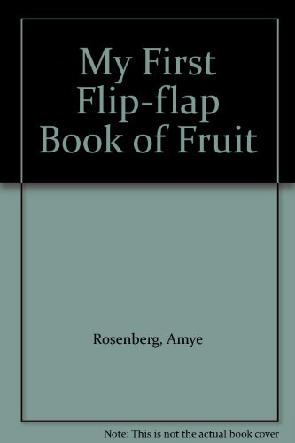 My First Flip-flap Book of Fruit (9781604360615) by Rosenberg, Amye