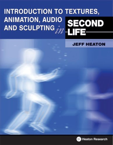 9781604390025: Introduction to Textures, Animation Audio and Sculpting in Second Life