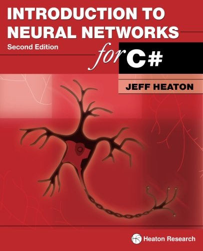 Introduction to Neural Networks for C#, 2nd: Heaton, Jeff