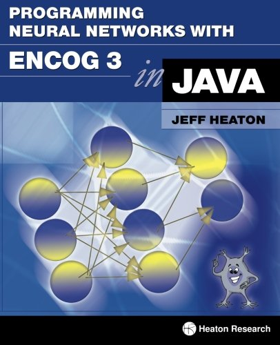 9781604390216: Programming Neural Networks with Encog3 in Java, 2nd Edition