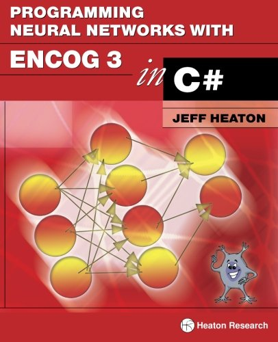 9781604390261: Programming Neural Networks with Encog 3 in C#