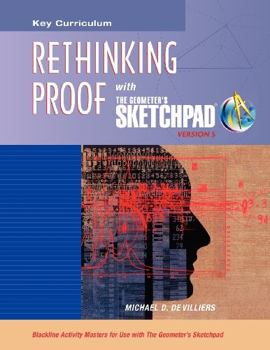 9781604402797: The Geometer's Sketchpad, Rethinking Proof (SKETCHPAD ACTIVITY MODULES)