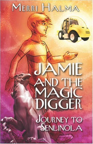 9781604411164: Jamie and the Magic Digger: Journey to Senlinola