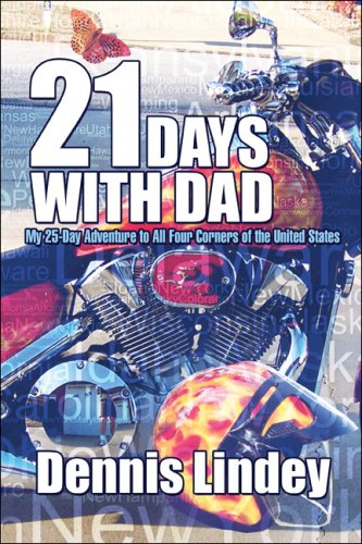 9781604411508: 21 Days with Dad: My 25-Day Adventure to All Four Corners of the United States