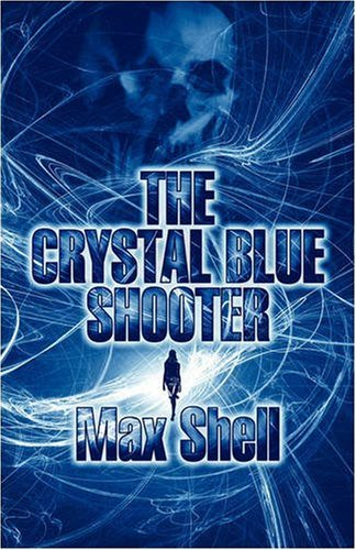 9781604412116: The Crystal Blue Shooter