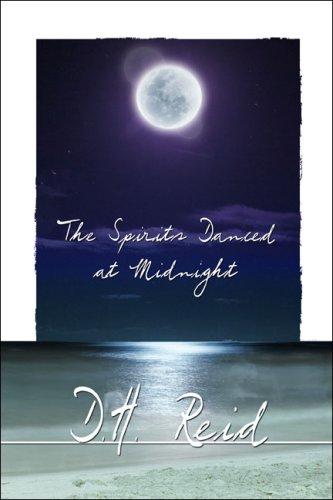 The Spirits Danced at Midnight: D. H. Reid