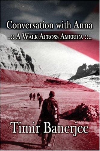 Conversation with Anna: A Walk Across America: Banerjee, Timir