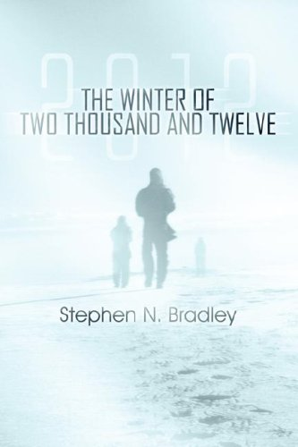 9781604414585: The Winter of Two Thousand and Twelve