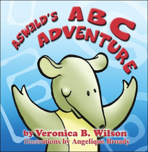Aswalds ABC Adventure: Veronica B. Wilson