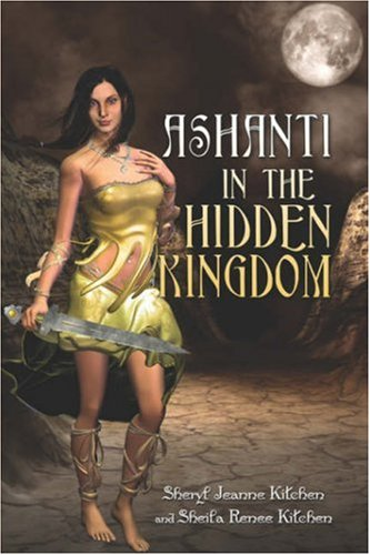 Ashanti in the Hidden Kingdom: Sheryl Jeanne Kitchen