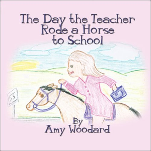 9781604417364: The Day the Teacher Rode a Horse to School