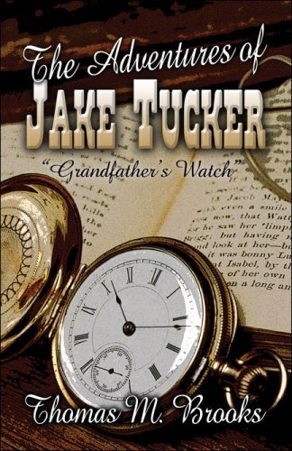 "9781604417937: The Adventures of Jake Tucker ""Grandfather's Watch"""