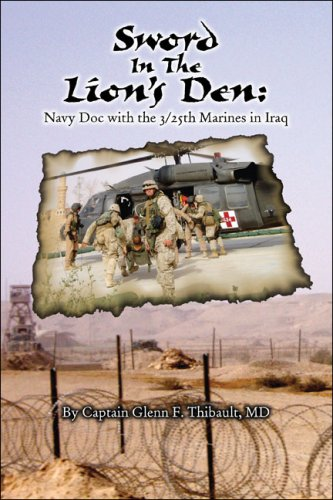 9781604418613: Sword in the Lion's Den: Navy Doc with 3/25th Marines in Iraq