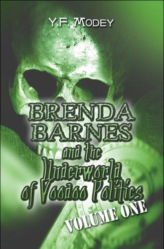 Brenda Barnes and the Underworld of Voodoo Politics Volume One: Y. F. Modey